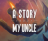 A Story About My Uncle Indir